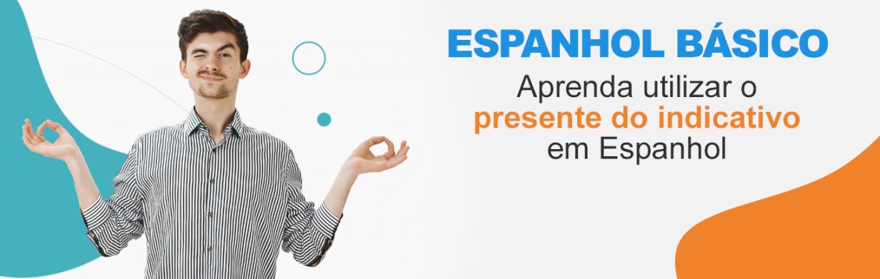 Presente do indicativo em espanhol 1232x391 - Como utilizar o presente do indicativo em Espanhol?
