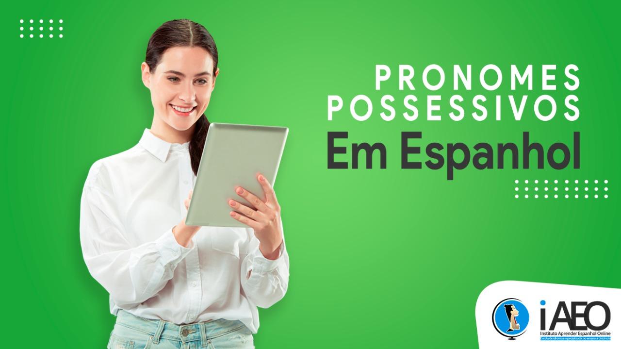 Pronomes Possessivos em Espanhol: Frases e Exemplos