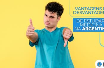 Vantagens e desvantagens de estudar medicina na Argentina
